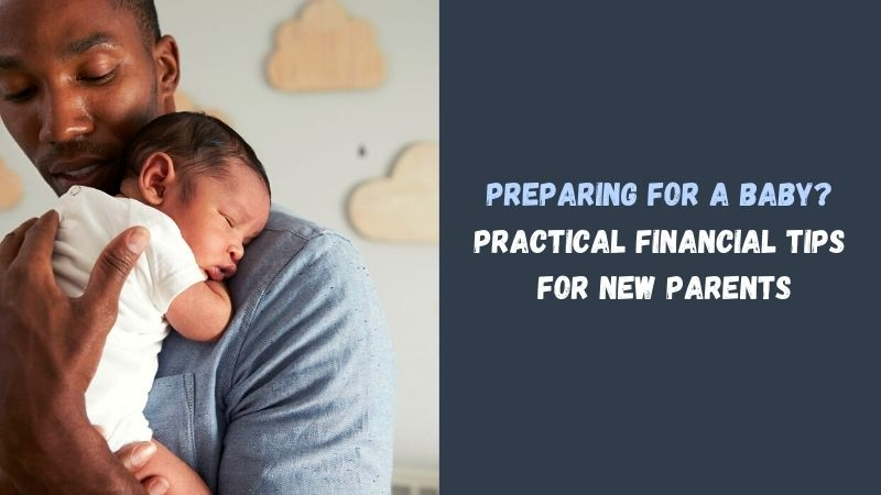 Preparing for a Baby Practical Financial Tips For New Parents